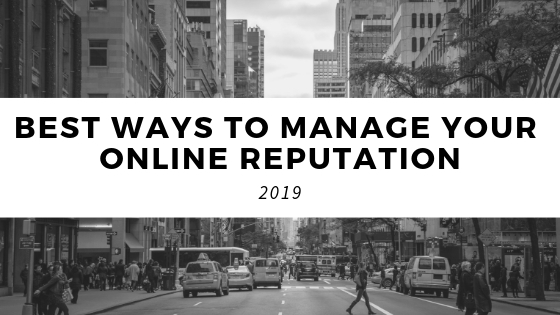 what are some ways to manage your online reputation